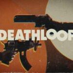 بازی Deathloop؛ ۱۰ نکته که از نمایش اخیر بازی متوجه شدیم